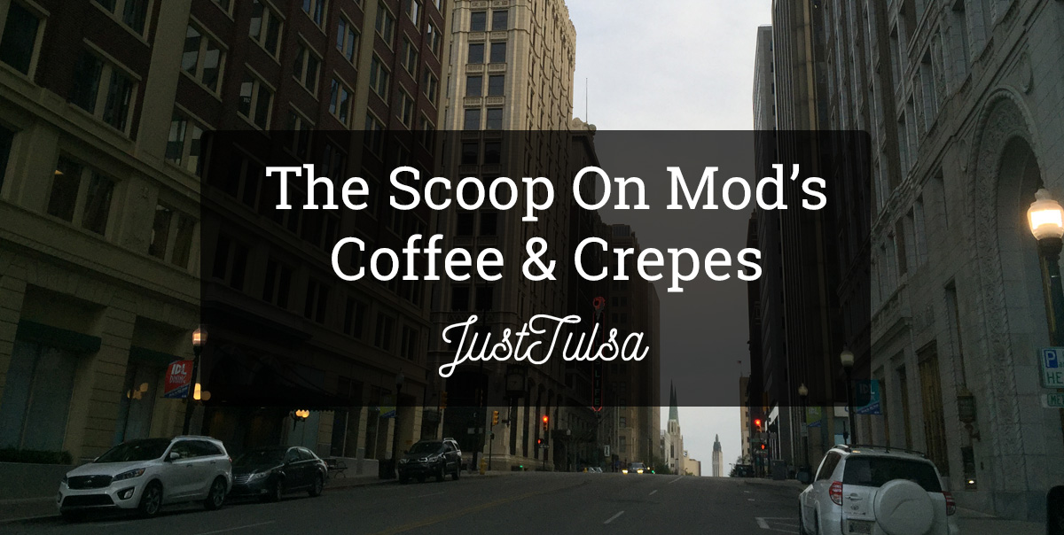 Mod's Coffee & Crepes | JustTulsa.com